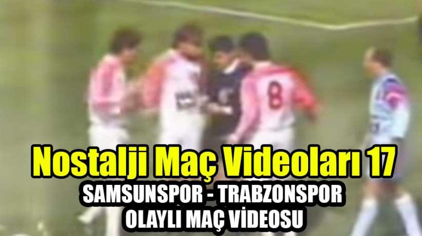 Samsunspor'un Nostalji Maç Videoları 17
