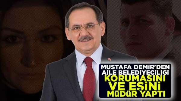 Mustafa Demir korumasını ve eşini müdür yaptı