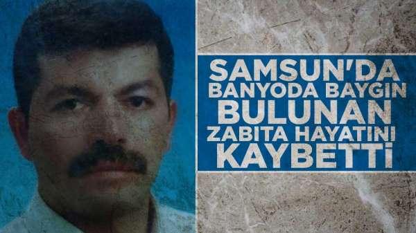 Samsun'da banyoda bulunan zabıta hayatını kaybetti