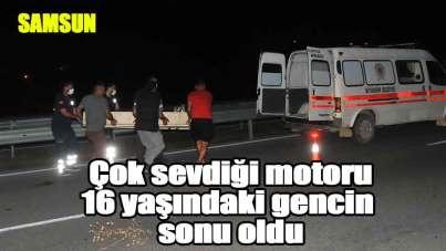 Samsun'da 16 yaşındaki genç motor kazasında hayatını kaybetti
