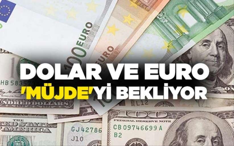 Dolar ve euro 'müjde'yi bekliyor