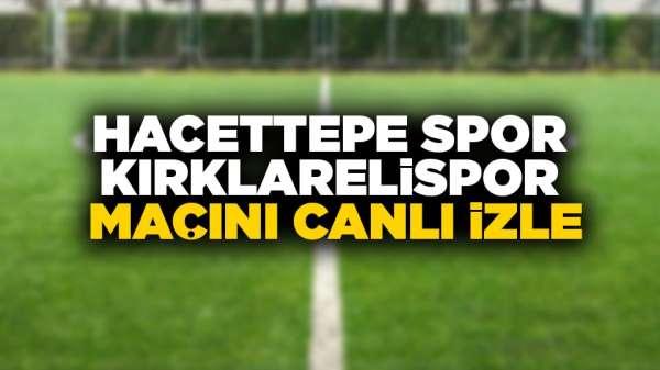 Hacettepe spor Kırklarelispor maçını canlı izle