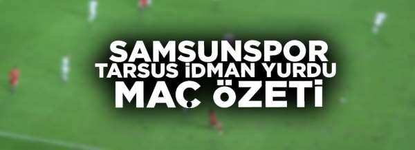Samsunspor - Tarsus İdman yurdu maç özeti