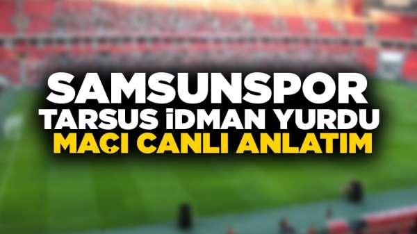 Samsunspor Tarsus İdman Yurdu maçı canlı anlatım