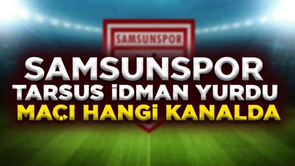 Samsunspor-Tarsus İdman Yurdu maçı canlı yayın hangi kanalda
