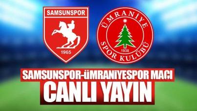 Samsunspor-Ümraniyespor maçı canlı yayın