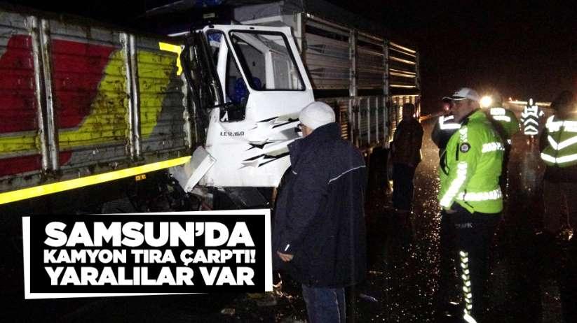 Samsun'da kamyon tıra çarptı! Yaralılar var