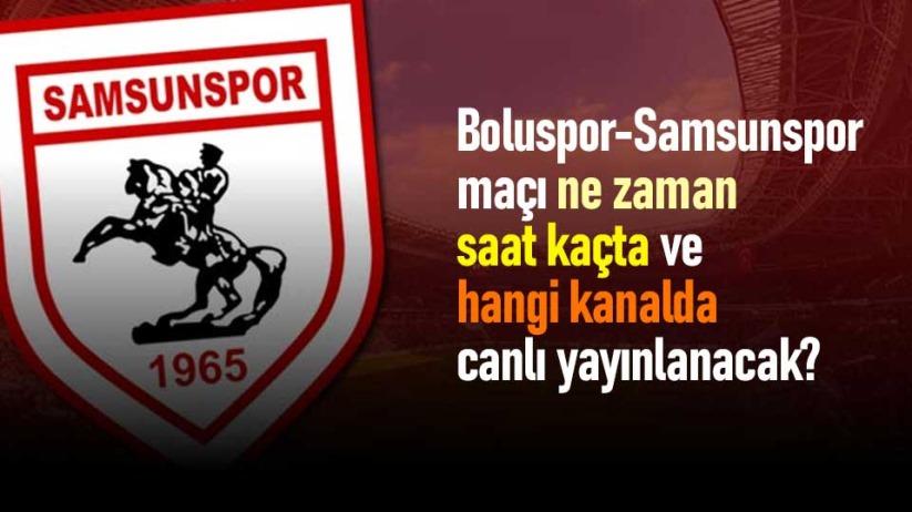 Boluspor - Samsunspor maçı ne zaman, saat kaçta ve hangi kanalda canlı yayınlanacak?