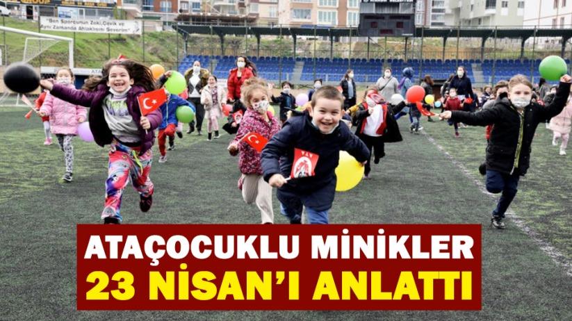 AtaÇocuklu minikler 23 Nisanı anlattı