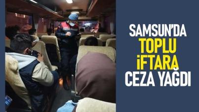 Samsun'da toplu iftara ceza yağdı