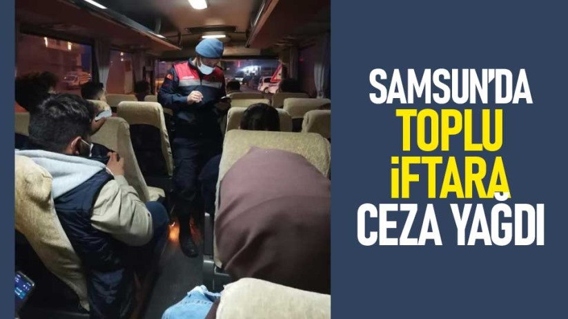 Samsunda toplu iftara ceza yağdı