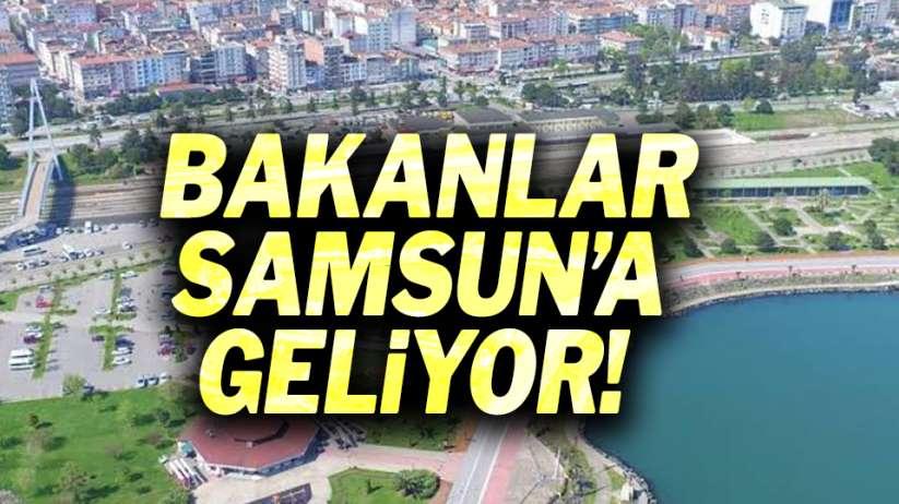 Bakanlar Samsun'a geliyor!