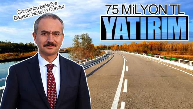 Samsun Haberleri: Çarşamba'da Yola 75 Milyon TL Yatırım