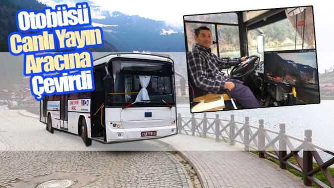 Otobüsü Canlı Yayın Aracına Çevirdi