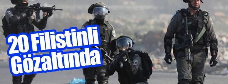 20 Filistinli Gözaltında