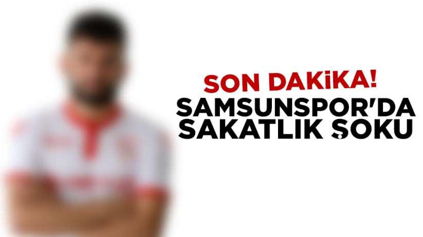 Samsunspor'da Sakatlık Şoku