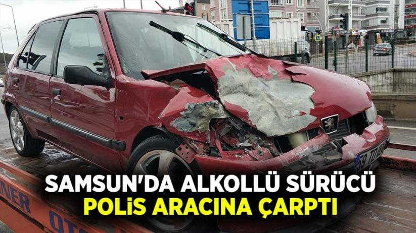 Samsun'da alkollü sürücü polis aracına çarptı