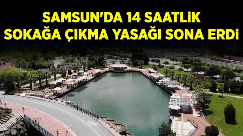 Samsun'da 14 saatlik sokağa çıkma yasağı sona erdi