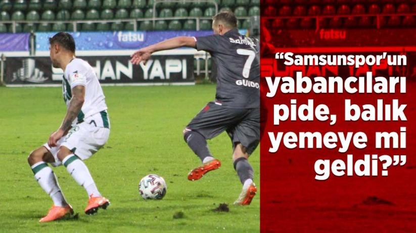 Samsunspor'un yabancıları pide, balık yemeye mi geldi?