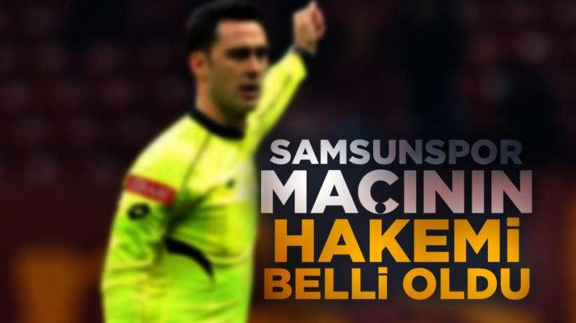 Samsunspor Bak spor maçının hakemi belli oldu