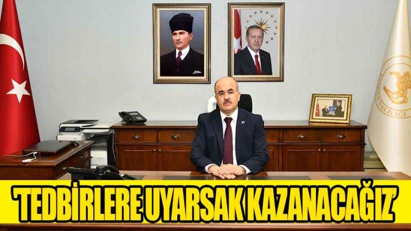 Samsun Valisi Dağlı: Tedbirlere uyarsak kazanan biz olacağız