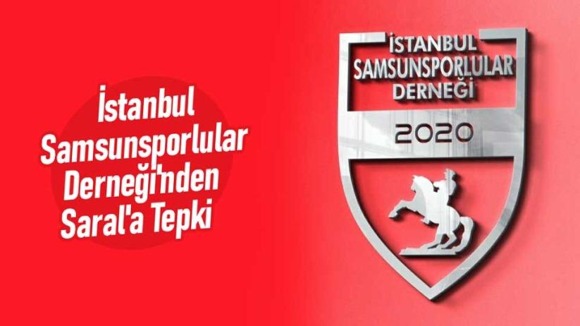 İstanbul Samsunsporlular Derneği'nden Saral'a Tepki