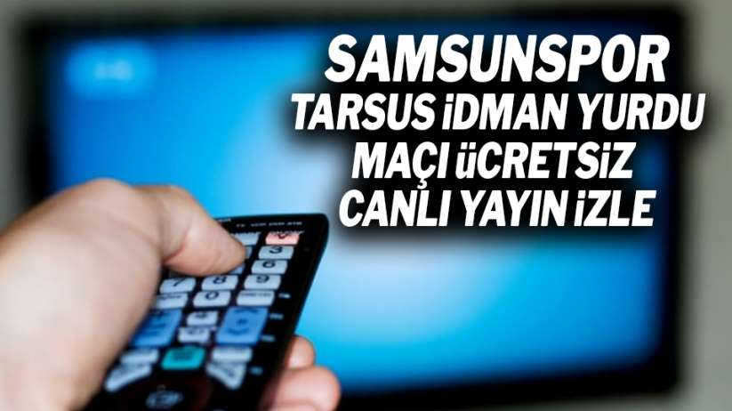 SamsunsporTarsus İdman Yurdu maçı ücretsiz canlı yayın izle!