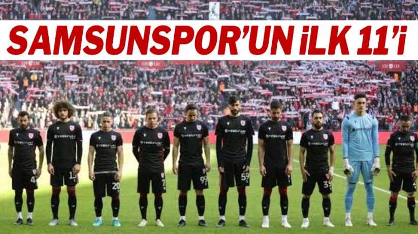 Samsunspor'un Tarsus İdman Yurdu karşısındaki ilk 11'i