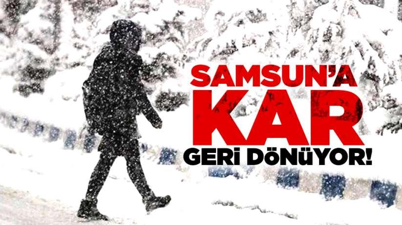 Samsun'a kar yağışı geri dönüyor!
