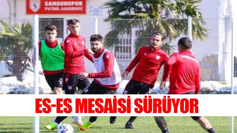 Samsunspor'da Es-Es Mesaisi Sürüyor
