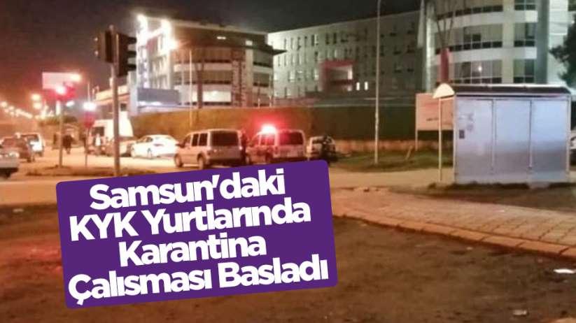 Samsun'daki KYK Yurtlarında Karantina Çalışması Başladı
