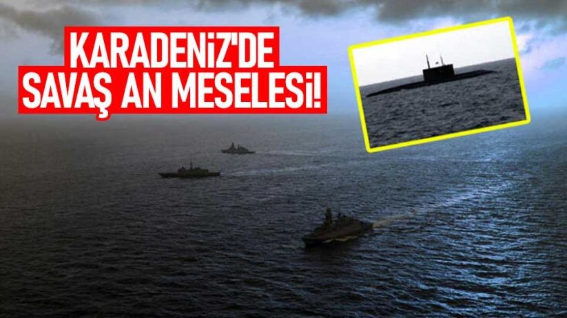 Karadenizde savaş an meselesi!