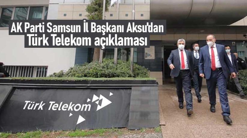 Başkan Aksudan Türk Telekom açıklaması