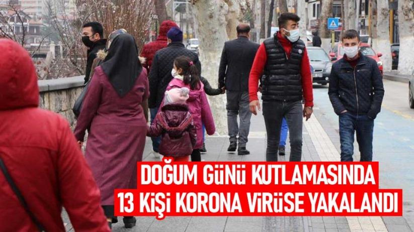 Doğum günü kutlamasında 13 kişi korona virüse yakalandı