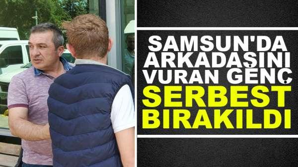 Samsun'da arkadaşını vuran genç serbest bırakıldı