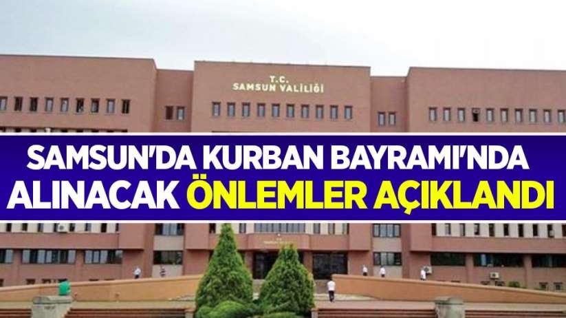 Samsun'da Kurban Bayramı'nda alınacak önlemler açıklandı