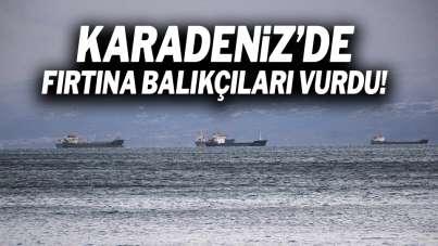 Karadeniz'de fırtına balıkçıları vurdu