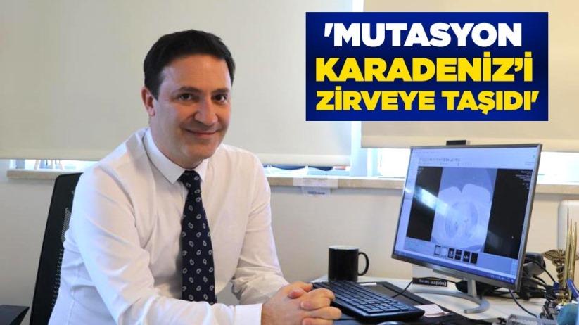 Prof. Dr. Şevket Özkaya: Mutasyon Karadenizi zirveye taşıdı