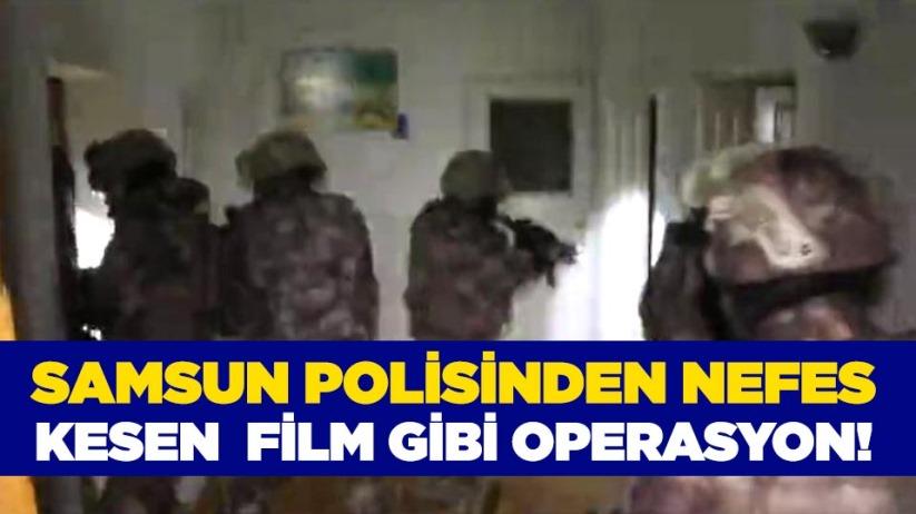 Samsun polisinden nefes kesen film gibi operasyon!