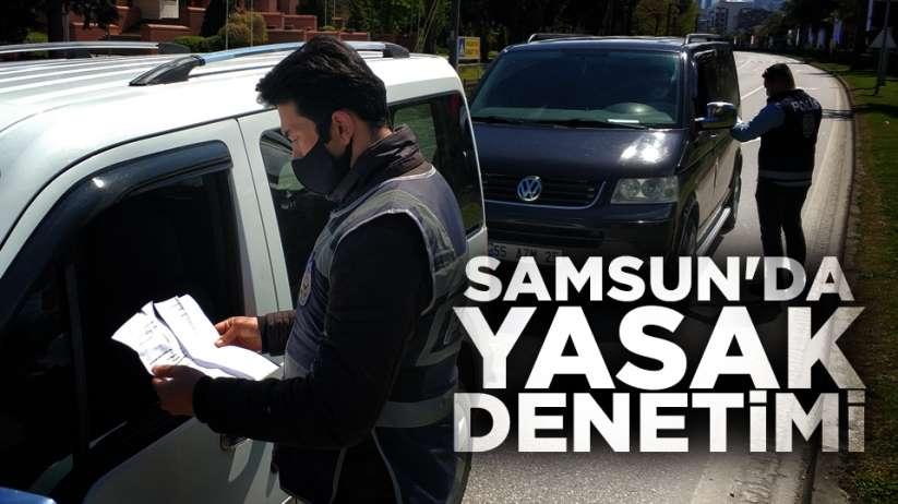 Samsun'da sokağa çıkma yasağına sıkı denetim
