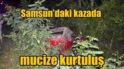 Samsun'daki kazada mucize kurtuluş