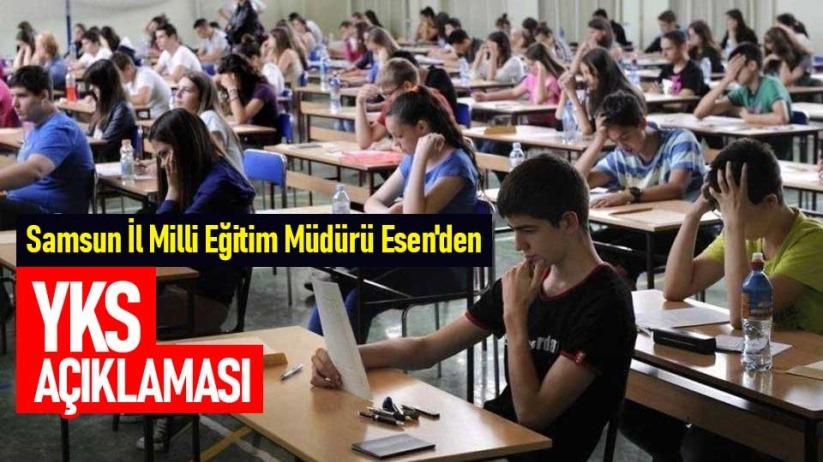 Samsun İl Milli Eğitim Müdürü Esenden YKS açıklaması