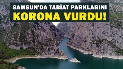 Samsun'da tabiat parklarını korona vurdu!