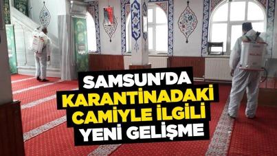Samsun'da karantinadaki camiyle ilgili yeni gelişme