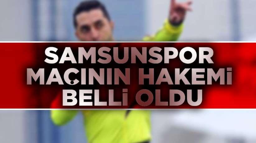 Samsunspor Sancaktepe Maçının hakemi açıklandı