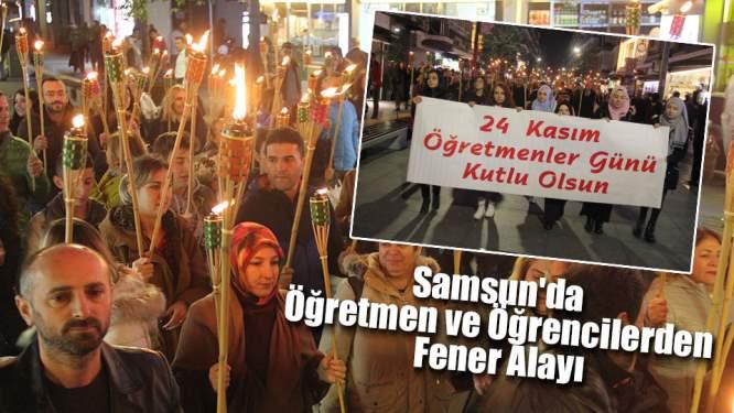 Samsun Haberleri: Samsun'da Öğretmen ve Öğrencilerden Fener Alayı