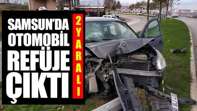 Samsun Haberleri: Samsun Otomobil Refüje Çıktı! 2 Yaralı