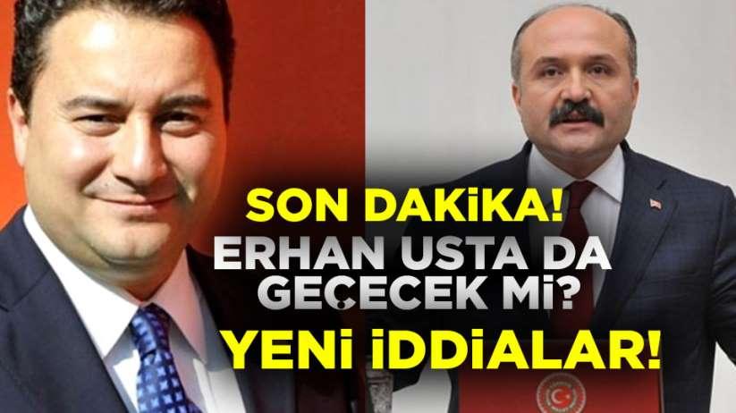 Son dakika! Erhan Usta Ali Babacan'ın partisine gececek mi?