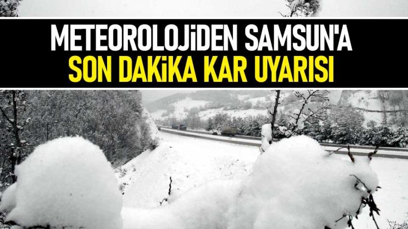 Meteorolojiden Samsun'a son dakika kar uyarısı