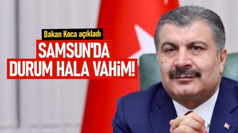 Samsun'da durum hala vahim! Bakan Koca açıkladı